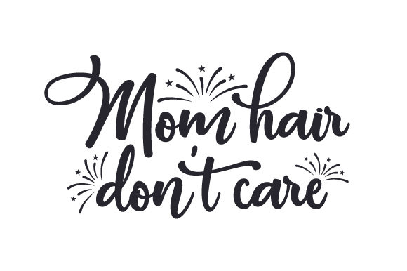 Download Free Mom Hair Don T Care Svg Cut File By Creative Fabrica Crafts for Cricut Explore, Silhouette and other cutting machines.