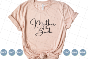 Download Free Mother Of The Bride Mother In Law Graphic By Luxedesignartetsy for Cricut Explore, Silhouette and other cutting machines.