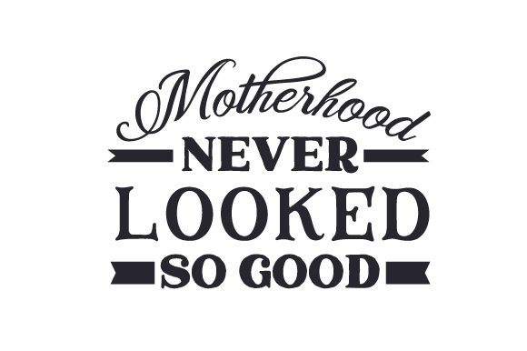 Download Free Motherhood Never Looked So Good Svg Cut File By Creative Fabrica for Cricut Explore, Silhouette and other cutting machines.