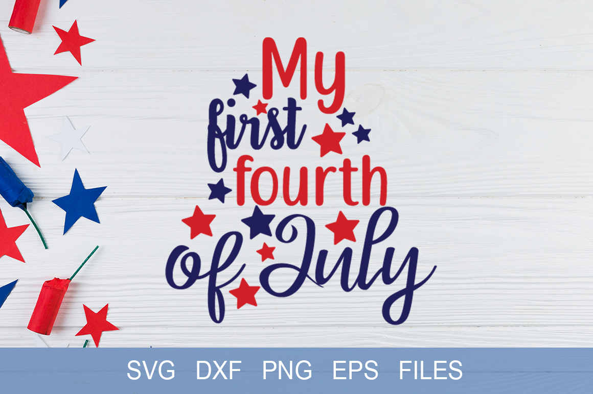 Download Free My 1st 4th July Graphic By Graphicsqueen Creative Fabrica for Cricut Explore, Silhouette and other cutting machines.