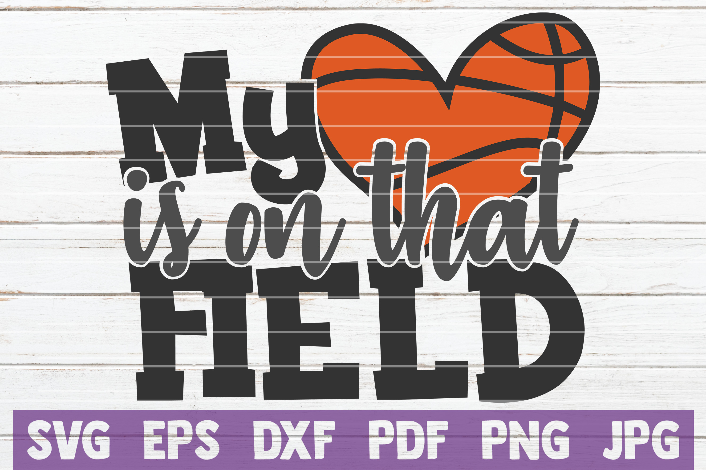 Download Free My Heart Is On That Field Basketball Graphic By for Cricut Explore, Silhouette and other cutting machines.