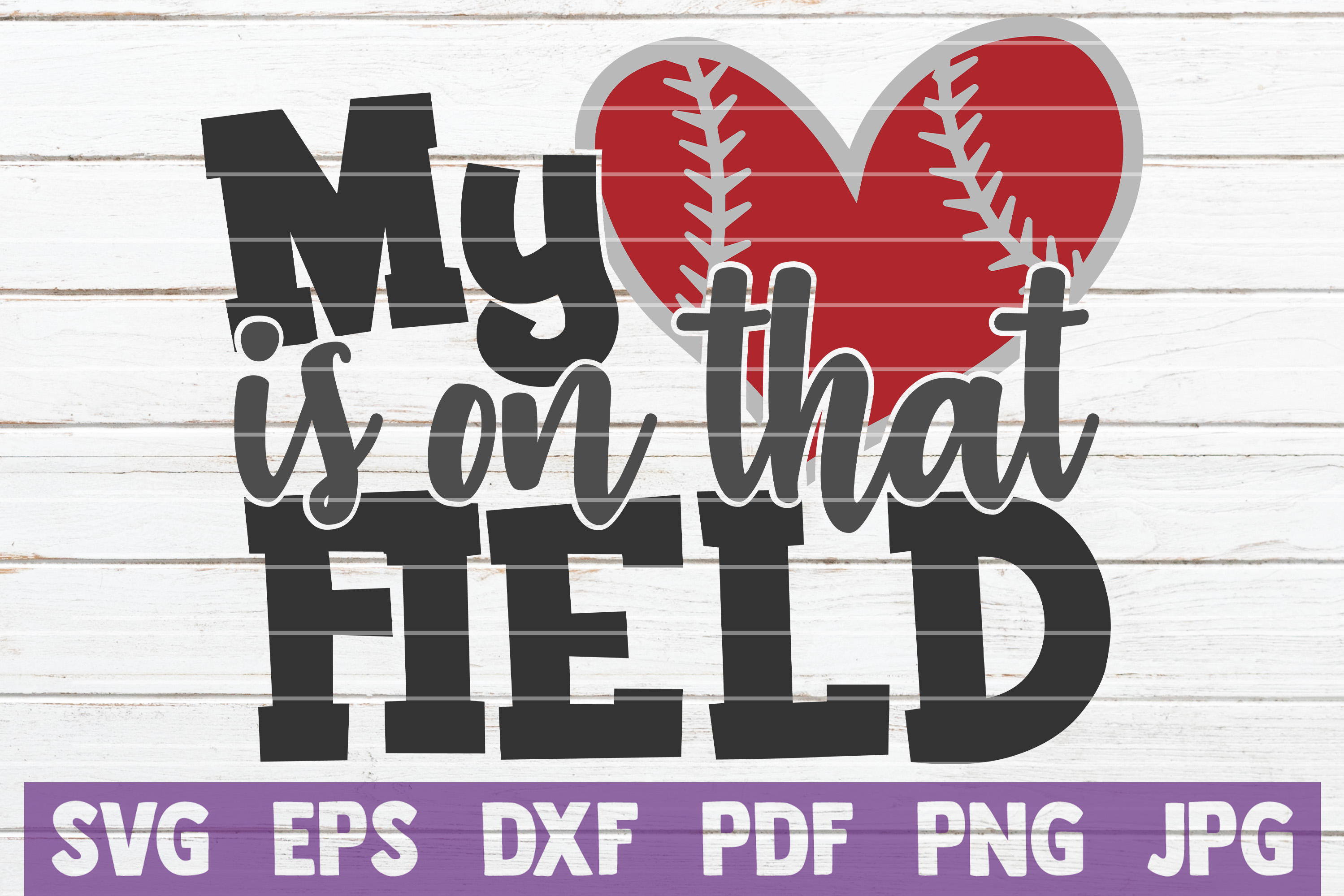 My Heart Is On That Field Svg Baseball Graphic By