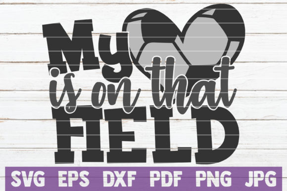 Download Free My Heart Is On That Field Svg Soccer Graphic By for Cricut Explore, Silhouette and other cutting machines.