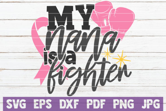 Download Free My Nana Is A Fighter Svg Cut File Graphic By Mintymarshmallows for Cricut Explore, Silhouette and other cutting machines.