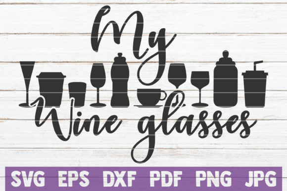 Download Free My Wine Glasses Svg Cut File Graphic By Mintymarshmallows for Cricut Explore, Silhouette and other cutting machines.