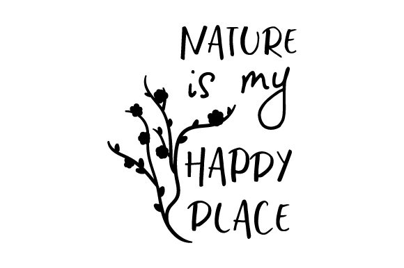 Nature is My Happy Place Nature & Outdoors Craft Cut File By Creative Fabrica Crafts
