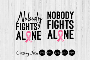Nobody Fights Alone   Cancer Awareness   Graphic By HD Art Workshop