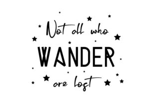 Not All Who Wander Are Lost Craft Design By Creative Fabrica Crafts