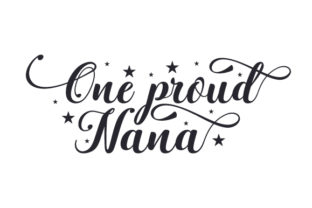 One Proud Nana Family Craft Cut File By Creative Fabrica Crafts