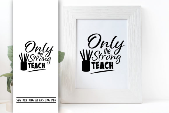 Only the Strong Teach Graphic Crafts By vectorbundles