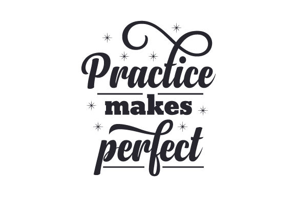 Image result for practice makes perfect​