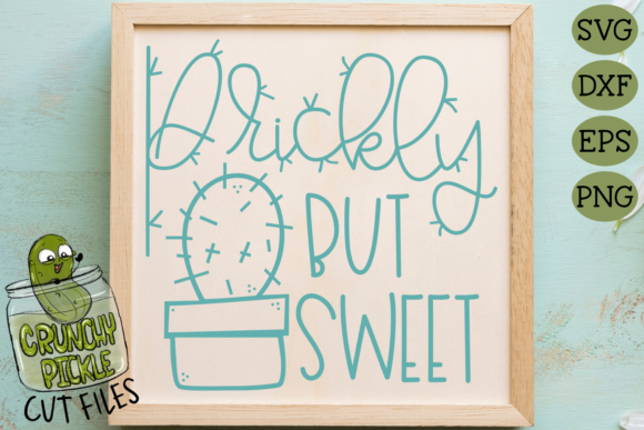 Prickly but Sweet Cactus Pun SVG Graphic Crafts By Crunchy Pickle
