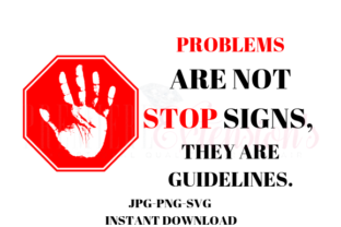 Download Free Problems Are Not Stop Signs Svg Graphic By Premiereextensions for Cricut Explore, Silhouette and other cutting machines.