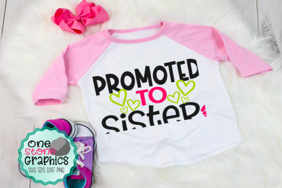 Promoted to Big Sister  Graphic Crafts By OneStoneGraphics