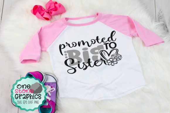 Promoted To Big Sister Svg Sisters Svgs Graphic By