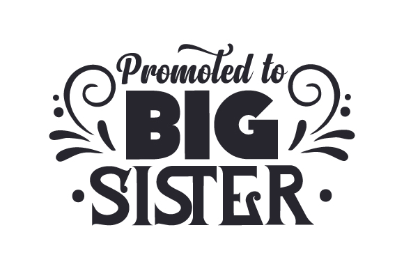 Download Free Promoted To Big Sister Svg Cut File By Creative Fabrica Crafts for Cricut Explore, Silhouette and other cutting machines.
