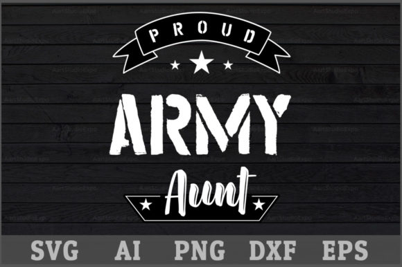 Download Free Proud Army Aunt Graphic By Aartstudioexpo Creative Fabrica for Cricut Explore, Silhouette and other cutting machines.