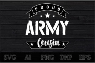 Download Free Proud Army Cousin Graphic By Aartstudioexpo Creative Fabrica for Cricut Explore, Silhouette and other cutting machines.