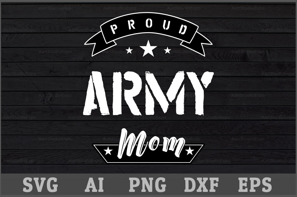 Download Free Proud Army Mom Graphic By Aartstudioexpo Creative Fabrica SVG Cut Files