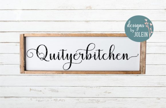 Quityerbitchen Graphic By Designs by Jolein