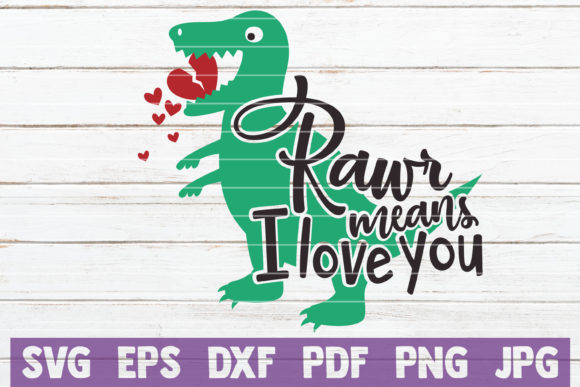 Download Free Rawr Means I Love You Svg Cut File Graphic By Mintymarshmallows for Cricut Explore, Silhouette and other cutting machines.
