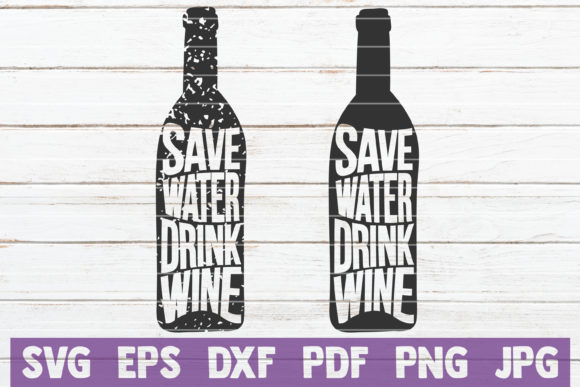 Download Free Save Water Drink Wine Svg Cut File Graphic By Mintymarshmallows for Cricut Explore, Silhouette and other cutting machines.