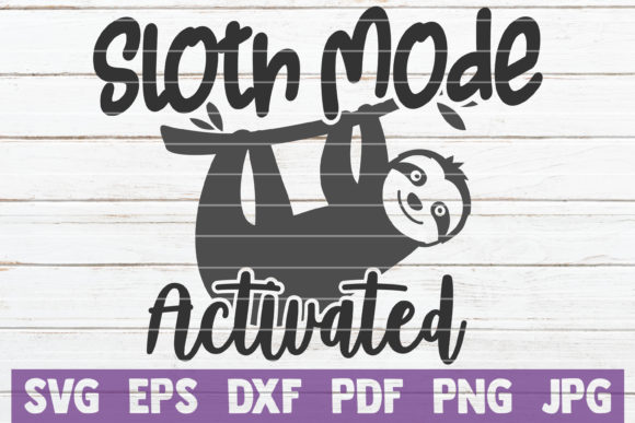 Download Free Sloth Mode Activated Svg Cut File Graphic By Mintymarshmallows for Cricut Explore, Silhouette and other cutting machines.