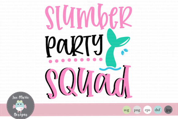 Download Free Slumber Party Squad Svg Mermaid Svg Graphic By Thejaemarie for Cricut Explore, Silhouette and other cutting machines.
