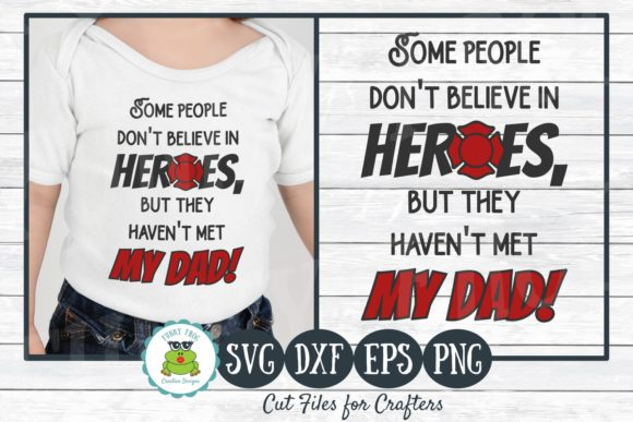 Download Free Some People Don T Believe In Heroes Graphic By for Cricut Explore, Silhouette and other cutting machines.