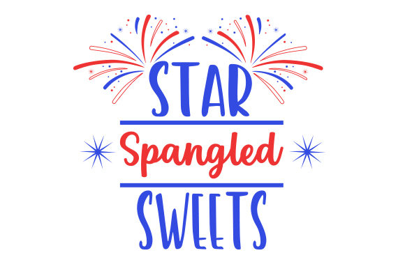 Star Spangled Sweets Independence Day Craft Cut File By Creative Fabrica Crafts