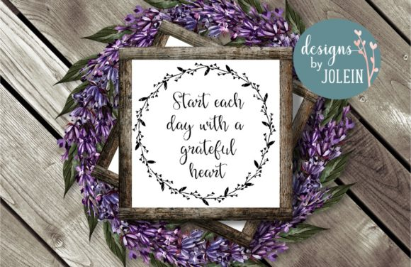Print on Demand: Start Each Day with a Grateful Heart Graphic Crafts By Designs by Jolein