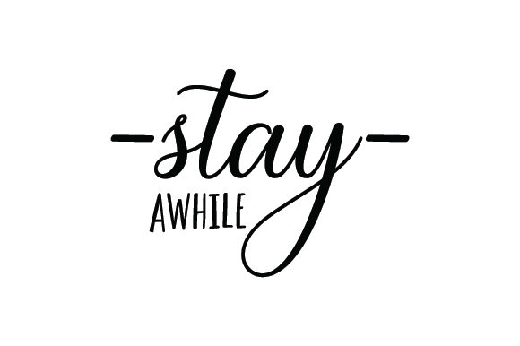 Stay Awhile Quotes Craft Cut File By Creative Fabrica Crafts - Image 2