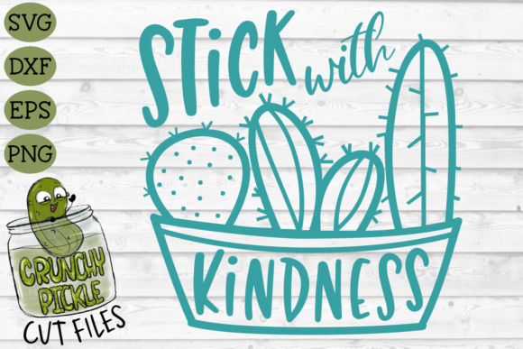 Download Free Stick With Kindness Cactus Svg Graphic By Crunchy Pickle for Cricut Explore, Silhouette and other cutting machines.