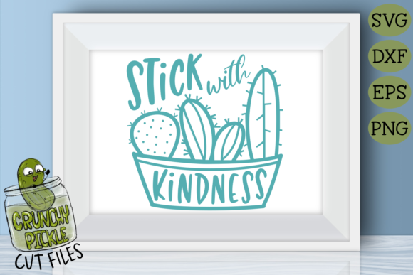 Stick with Kindness Cactus SVG Graphic Crafts By Crunchy Pickle