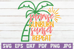 Download Free Sunrise Sunburn Sunset Repeat Svg Graphic By Mintymarshmallows for Cricut Explore, Silhouette and other cutting machines.