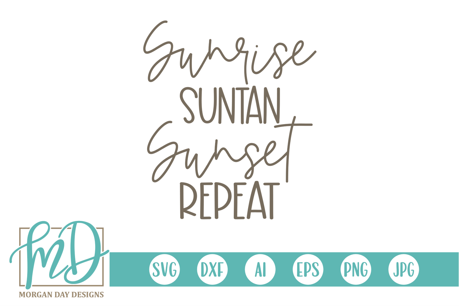 Download Free Sunrise Suntan Sunset Repeat Svg Graphic By Morgan Day Designs for Cricut Explore, Silhouette and other cutting machines.