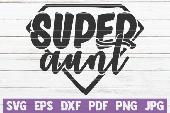 Super Aunt Cut File Graphic By Mintymarshmallows Creative Fabrica