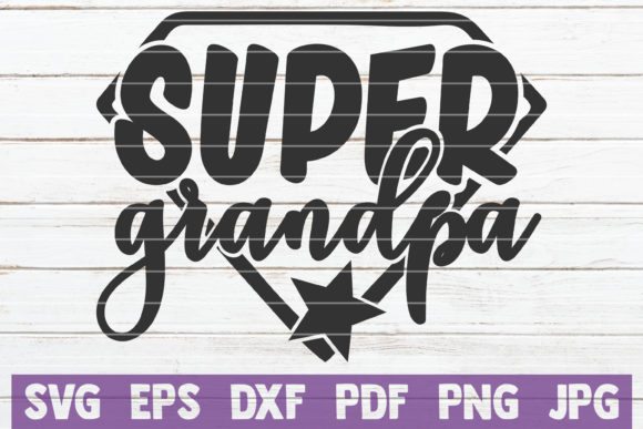 Download Free Super Grandpa Cut File Graphic By Mintymarshmallows Creative for Cricut Explore, Silhouette and other cutting machines.