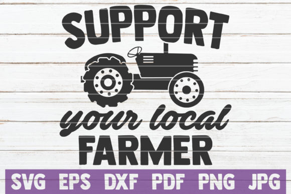 Download Free Support Your Local Farmer Svg Cut File Graphic By for Cricut Explore, Silhouette and other cutting machines.