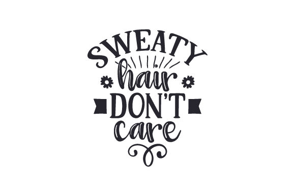 Download Free Sweaty Hair Don T Care Svg Cut File By Creative Fabrica Crafts for Cricut Explore, Silhouette and other cutting machines.
