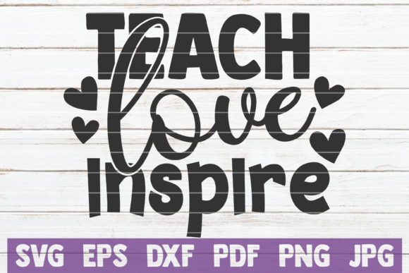 Download Free Teach Love Inspire Svg Cut File Graphic By Mintymarshmallows for Cricut Explore, Silhouette and other cutting machines.