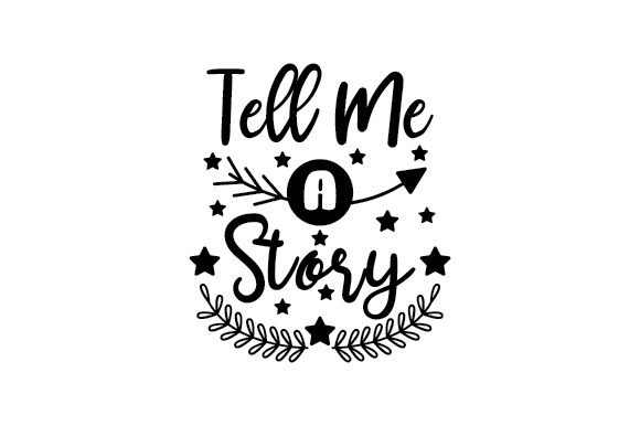 Tell Me A Story Svg Cut File By Creative Fabrica Crafts