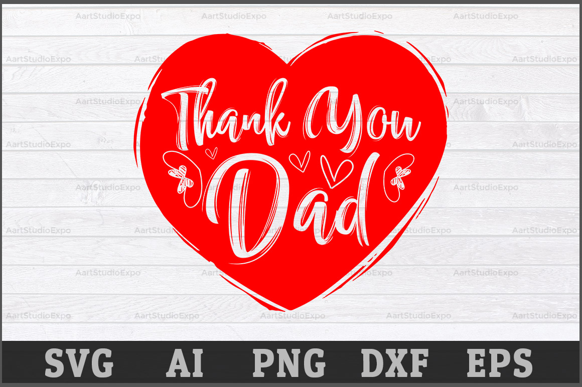 Download Free Thank You Dad Svg Cutting Files Graphic By Aartstudioexpo for Cricut Explore, Silhouette and other cutting machines.