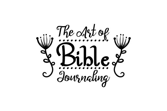 Download Free The Art Of Bible Journaling Svg Cut File By Creative Fabrica for Cricut Explore, Silhouette and other cutting machines.