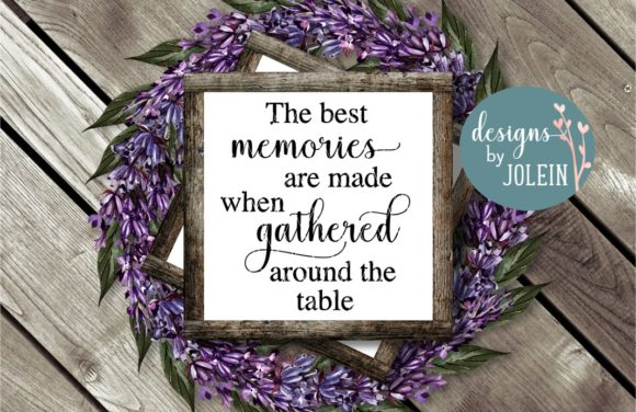 Download Free The Best Memories Are Made When Gathered Graphic By Designs By for Cricut Explore, Silhouette and other cutting machines.