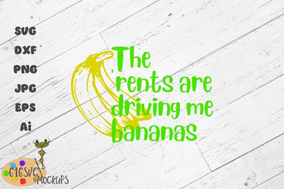 The 'Rents Are Driving Me Bananas SVG Graphic By 616SVG