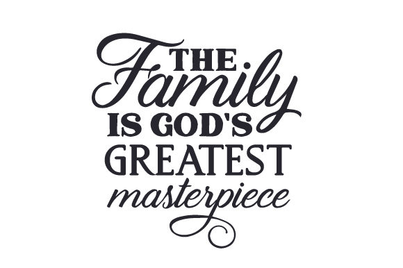 Download Free The Family Is God S Greatest Masterpiece Svg Cut File By SVG Cut Files