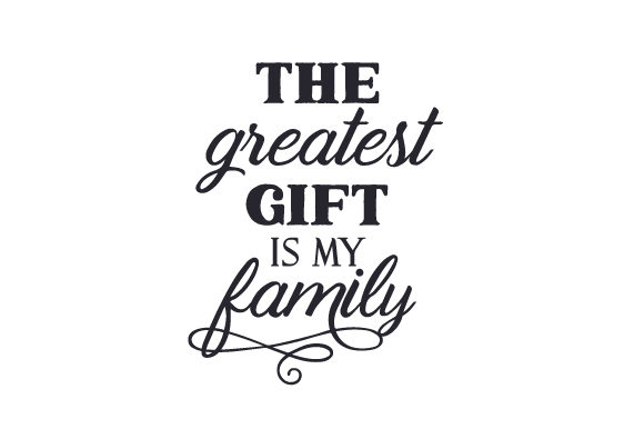 Download Free The Greatest Gift Is My Family Archivos De Corte Svg Por for Cricut Explore, Silhouette and other cutting machines.