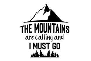 The Mountains Are Calling and I Must Go Craft Design By Creative Fabrica Crafts