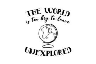 The World is Too Big to Leave Unexplored Craft Design By Creative Fabrica Crafts